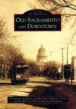 Old Sacramento and Downtown book by Arcadia Publishing